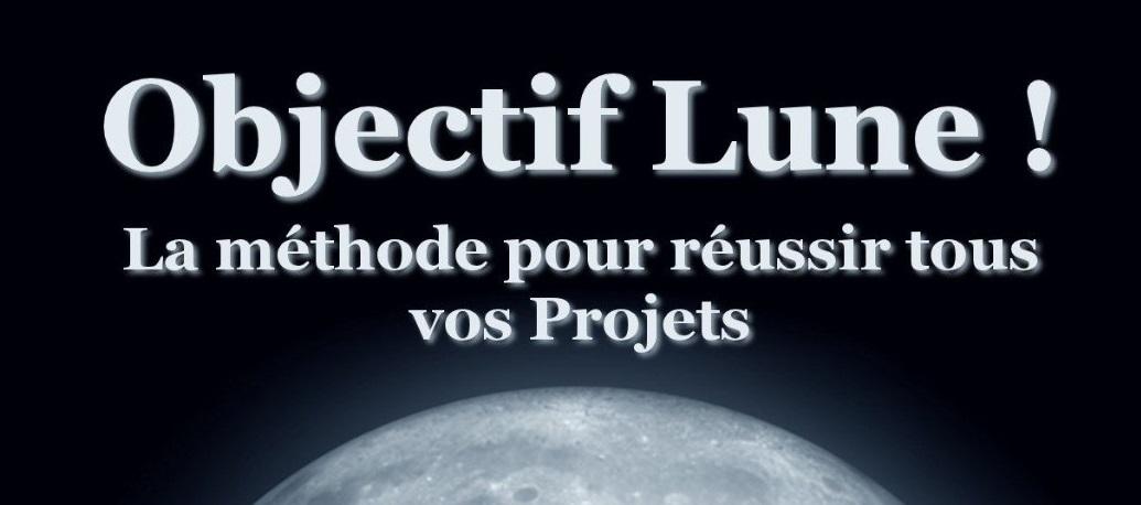 [Chronique] Objectif Lune ! La méthode pour réussir tout vos projets – Nicolas Pène